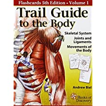 1: Trail Guide to the Body: Skeletal System Joints and Ligaments Movement of the Body