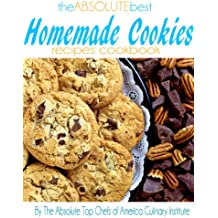 The Absolute Best Homemade Cookies Recipes Cookbook (English Edition)