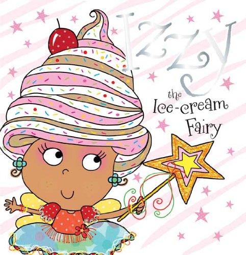 Izzy the Ice-Cream Fairy Story Book