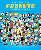 The Complete Peanuts Family Album: The Ultimate Guide to Charles M. Schulz s Classic Characters