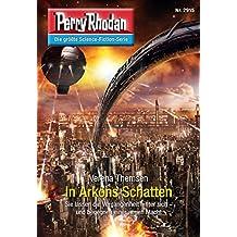 """Perry Rhodan 2915: In Arkons Schatten: Perry Rhodan-Zyklus """"Genesis"""" (Perry Rhodan-Erstauflage)"""
