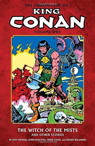 Chronicles of King Conan Volume 1: The Witch of the Mists and Other Stories by Roy Thomas (2010-09-07)