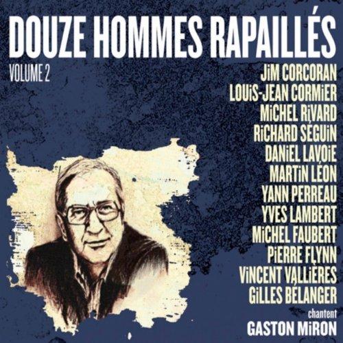 Douze hommes rapaillés chantent Gaston Miron, Vol. 2