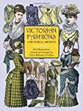 Victorian Fashions: A Pictorial Archive, 965 Illustrations: A Pictorial Archive with Over 1000 Illustrations of Women's Fashions from 1855-1903 (Dover ... Archives) (Dover Pictorial Archive Series)
