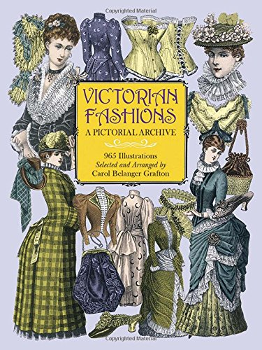 Victorian Fashions: A Pictorial Archive, 965 Illustrations: A Pictorial Archive with Over 1000 Illustrations of Women's Fashions from 1855-1903 (Dover ... Archives) (Dover Pictorial Archive Series) (Hüten Von Arten)