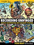 Recording Unhinged: Creative and Unco...