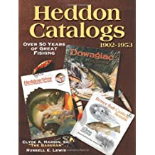 Heddon Catalogs 1902-1953: Over 50 Years of Great Fishing
