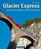 Glacier Express: Alles über den langsamsten Schnellzug der Welt