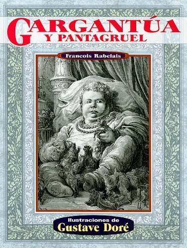 Gargantua y pantagruel (Illustrated by Dore) (Spanish Edition) by Francois Rabelais (2010-01-04)