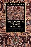 The Cambridge Companion to Postcolonial Travel Writing (Cambridge Companions to Literature)