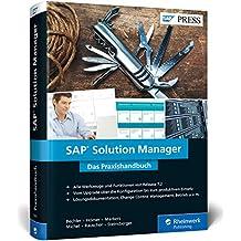 SAP Solution Manager: Upgrade und Funktionen von SolMan 7.2, inkl. ITSM, ChaRM, Test Suite, Lösungsdokumentation u.v.m. (SAP PRESS)