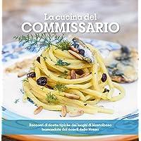 La cucina del Commissario. Racconti di ricette tipiche dei luoghi di Montalbano tramandate dai ricordi della nonna