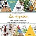 Les cinq sens - 50 activités Montessori pour découvrir le monde autrement