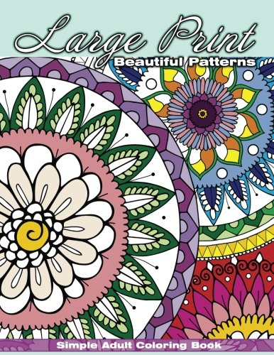 Pdf Free Download Simple Adult Coloring Book Large Print Beautiful Patterns Volume 100 Beautiful Adult Coloring Books Original Epub By Lilt Kids Coloring Books Jmajghvaydgajgdauyad5
