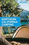 Moon Northern California Camping (Sixth Edition): The Complete Guide to Tent and RV Camping