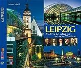 LEIPZIG: Moderne Großstadt mit Kultur und Tradition