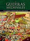 Las Guerras Medievales: Y el Renacimiento de los Ejércitos (Tácticas, Batallas e Historia Militar)