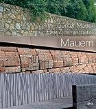 Mauern: Elemente der Garten- und Landschaftsarchitektur - Günter Mader, Elke Zimmermann