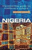 Nigeria - Culture Smart!: The Essential Guide to Customs & Culture by Diane Lemieux (2012-03-20) - Diane Lemieux