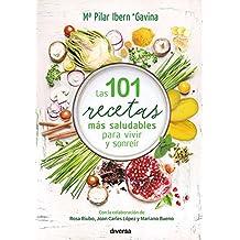 Las 101 recetas más saludables para vivir y sonreír (Cocina natural) (Spanish Edition)