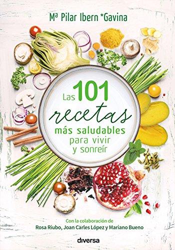Las 101 recetas más saludables para vivir y sonreír (Cocina ...