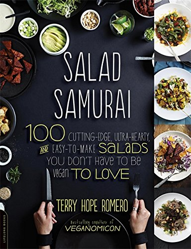 Salad Samurai: 100 Cutting-Edge, Ultra-Hearty, Easy-to-Make Salads You Don't Have to Be Vegan to Love por Terry Romero