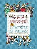 Le grand livre de jeux de l'histoire de France