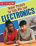 Maker Projects for Kids Who Love Electronics - Best Reviews Guide