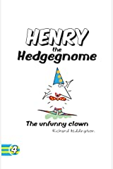 Henry the Hedgegnome The unfunny clown: Volume 4 (Hedgegnomes) Paperback