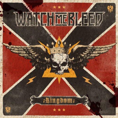 Watch Me Bleed: Kingdom (Audio CD)