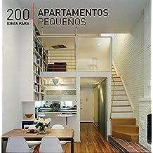 200 Ideas Para Apartamentos Pequenos / 200 Tips For Small Apartments