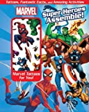 Marvel Super Heroes Assemble!: Tattoos, Fantastic Facts, and Amazing Activites