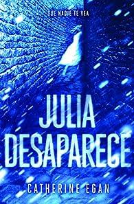 Julia desaparece par Catherine Egan