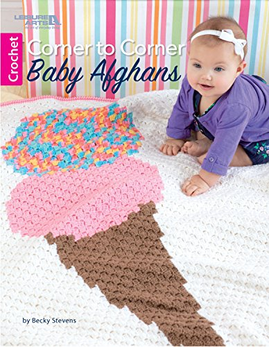 Corner to Corner Baby Afghans : Crochet (English Edition) (Stricken Baby-afghanen)