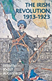 The Irish Revolution, 1913-1923
