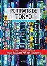 Portraits de Tokyo: Tokyo par ceux qui y vivent ! par Fleuri