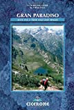 Gran Paradiso: The Alta Via 2 Trek and Day Walks (Cicerone Guides)