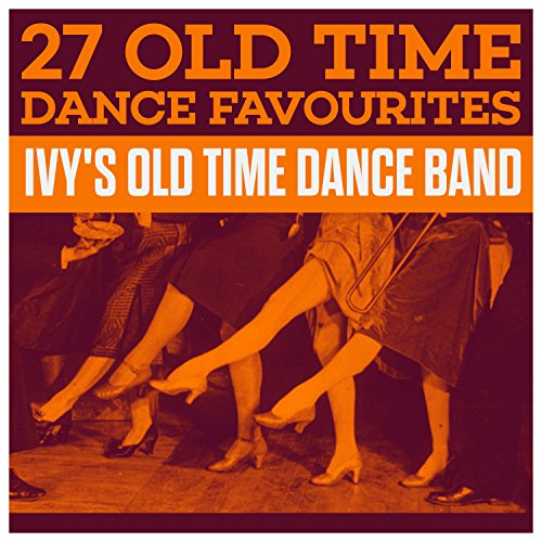 27 Old Time Dance Favourites Ivys Old Time Dance Band Von Ivys
