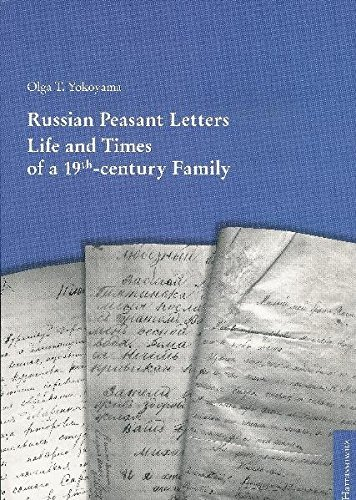 Russian Peasant Letters: Life and Times of a 19th-century Family por Olga T Yokoyama