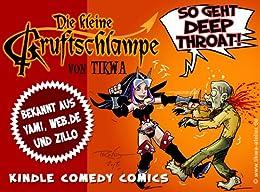 Die kleine Gruftschlampe - So geht Deep Throat!: Sammelband 01 (Kleiner Gruftschlampen Sammelband) von [Neumann, Mathias Tikwa]