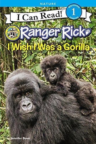 Ranger Rick: I Wish I Was a Gorilla (I Can Read Level 1)