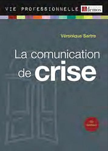 La communication de crise : Anticiper et...