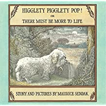Higglety Pigglety Pop!: Or There Must Be More to Life by Maurice Sendak (2001-05-22)