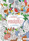 Mon cahier de coloriages magiques, très magiques ! Les animaux...