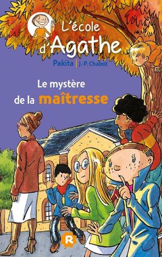 L'ecole D'agathe/Les Mercredis D'agathe: L'ecole D'agathe 9. Le Mystere De La Maitresse