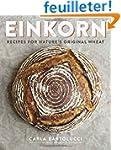 Einkorn: Recipes for Nature's Origina...