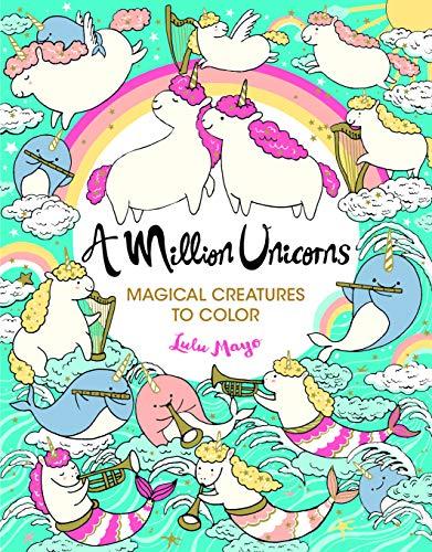 A Million Unicorns: Magical Creatures to Color (Million Creatures to Color)
