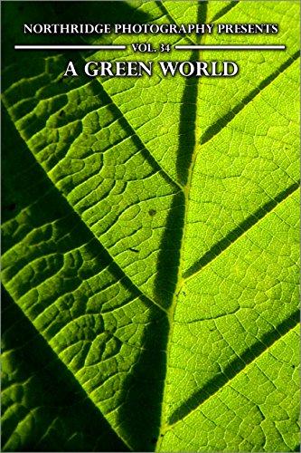 A Green World (Northridge Photography Presents Book 34) (English Edition)