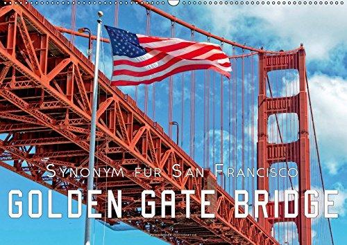 Golden Gate Bridge - Synonym für San Francisco (Wandkalender 2019 DIN A2 quer): Die Golden Gate Bridge in Kalifornien, die Brücke über das Goldene Tor. (Monatskalender, 14 Seiten ) (CALVENDO Orte)