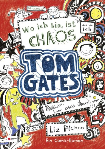 Tom Gates, Band 01: Wo ich bin, ist Chaos - aber ich kann nicht ...